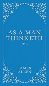 Book Cover: James Allen As A Man Thinketh